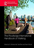 The Routledge International Handbook of Walking by C. Michael Hall