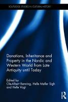 Donations, Inheritance and Property in the Nordic and Western World from Late Antiquity Until Today by Helle Vogt