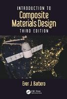 Introduction to Composite Materials Design, Third Edition by Ever J. (West Virginia University, Morgantown, USA) Barbero