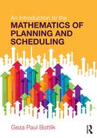 An Introduction to the Mathematics of Planning and Scheduling by Geza Paul Bottlik