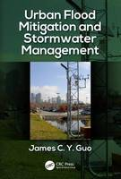 Urban Flood Mitigation and Stormwater Management by James C. Y. Guo