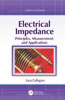Electrical Impedance Principles, Measurement, and Applications by Luca Callegaro