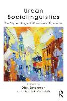 Urban Sociolinguistics The City as a Linguistic Process and Experience by Patrick Heinrich
