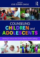 Counseling Children and Adolescents Working in School and Clinical Mental Health Settings by Dr Jolie (University of Georgia USA) Ziomek-Daigle