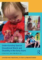 Understanding Special Educational Needs and Disability in the Early Years Principles and Perspectives by Janice Wearmouth