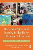 Documentation and Inquiry in the Early Childhood Classroom Research Stories from Urban Centers and Schools by Daniel R. Meier
