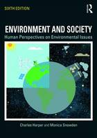 Environment and Society Human Perspectives on Environmental Issues by Charles Harper, Monica Snowden
