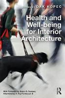 Health and Well-being for Interior Architecture by Dak (Boston Architectural College, Boston, Massachusetts, USA) Kopec