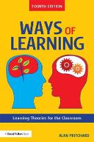Ways of Learning Learning Theories for the Classroom by Alan (University of Warwick, UK) Pritchard