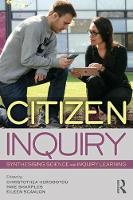 Citizen Inquiry Synthesising Science and Inquiry Learning by Mike Sharples