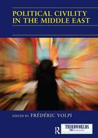 Political Civility in the Middle East by Frederic Volpi
