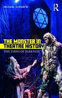 The Monster in Theatre History This Thing of Darkness by Michael (UC Santa Cruz, USA) Chemers
