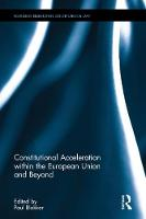 Constitutional Acceleration Within the European Union and Beyond by Dr. Paul Blokker