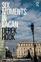 Six Moments in Lacan Communication and identification in psychology and psychoanalysis by Derek (Associate Professor in Psychology, Duquesne University, USA and Extraordinary Professor in Psychology, University  Hook