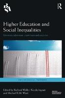 Higher Education and Social Inequalities University Admissions, Experiences and Outcomes by Richard Waller