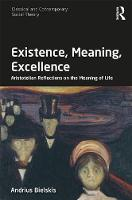 Existence, Meaning, Excellence Aristotelian Reflections on the Meaning of Life by Andrius (Mykolas Romeris University, Lithuania) Bielskis