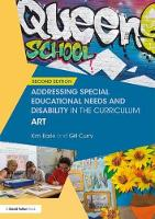 Addressing Special Educational Needs and Disability in the Curriculum: Art by Kim Earle, Gill Curry