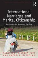 International Marriages and Marital Citizenship Southeast Asian Women on the Move by Asuncion Fresnoza-Flot