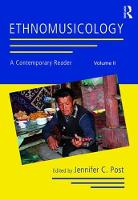 The Ethnomusicology: A Contemporary Reader by Jennifer Post