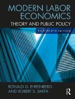 Modern Labor Economics Theory and Public Policy (International Student Edition) by Ronald G. (Cornell University, USA) Ehrenberg, Robert S. (Cornell University, USA) Smith