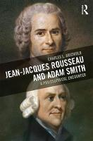 Jean-Jacques Rousseau and Adam Smith A Philosophical Encounter by Charles L (Boston University USA) Griswold