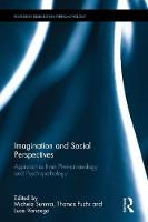 Imagination and Social Perspectives Approaches from Phenomenology and Psychopathology by Michela Summa