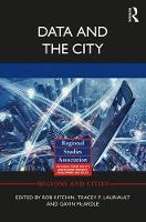 Data and the City by Rob (National University of Ireland, Ireland) Kitchin