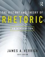 The History and Theory of Rhetoric An Introduction by James A. Herrick