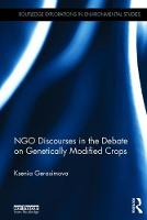 NGO Discourses in the Debate on Genetically Modified Crops by Ksenia (University of Cambridge, UK) Gerasimova
