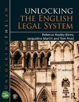 Unlocking the English Legal System by Rebecca Huxley-Binns