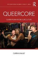 Queercore Queer Punk Media Subculture by Curran (The University of Texas at Austin, USA) Nault