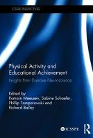 Physical Activity and Educational Achievement Insights from Exercise Neuroscience by Romain Meeusen