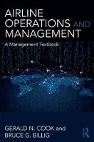 Airline Operations and Management A Management Textbook by Gerald N. Cook, Bruce G. Billig