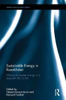 Sustainable Energy in Kazakhstan Moving to cleaner energy in a resource-rich country by Yelena (University of Reading, UK) Kalyuzhnova
