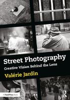Street Photography Creative Vision Behind the Lens by Valerie (X-Photographer for Fujifilm USA; blogger, and podcaster; www.thisweekinphoto.com/streetfocus) Jardin
