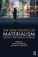 The New Politics of Materialism History, Philosophy, Science by Sarah Ellenzweig