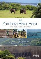 The Zambezi River Basin Water and sustainable development by Jonathan (International Water Management Institute, South Africa) Lautze