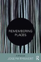Remembering Places: The Autobiography of Joseph Rykwert by Joseph Rykwert