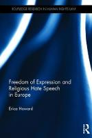 Freedom of Expression and Religious Hate Speech in Europe by Erica (Middlesex University, UK) Howard