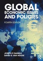 Global Economic Issues and Policies by Joseph P. (Marquette University, USA) Daniels, David D. (Baylor University, USA) VanHoose