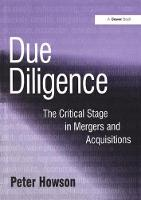 Due Diligence The Critical Stage in Acquisitions and Mergers by Peter Howson