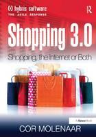Shopping 3.0 Shopping by Cor (Erasmus University, the Netherlands) Molenaar