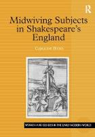 Midwiving Subjects in Shakespeare's England by Caroline Bicks