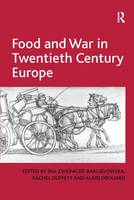 Food and War in Twentieth Century Europe by History Lecturer Rachel (University of Essex and the Open University) Duffett
