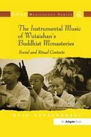 The Instrumental Music of Wutaishan's Buddhist Monasteries Social and Ritual Contexts by Beth Szczepanski