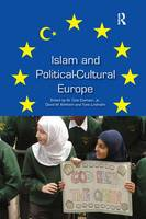 Islam and Political-Cultural Europe by W Cole Durham, Tore Lindholm