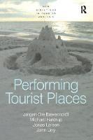 Performing Tourist Places by Jorgen Ole Baerenholdt