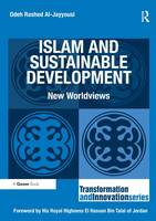 Islam and Sustainable Development New Worldviews by Odeh Rashed Al-Jayyousi