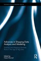 Advances in Shipping Data Analysis and Modeling Tracking and Mapping Maritime Flows in the Age of Big Data by Cesar Ducruet