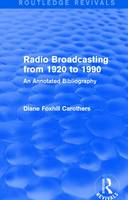 Radio Broadcasting from 1920-1990 (1991) An Annotated Bibliography by Diane F. Carothers